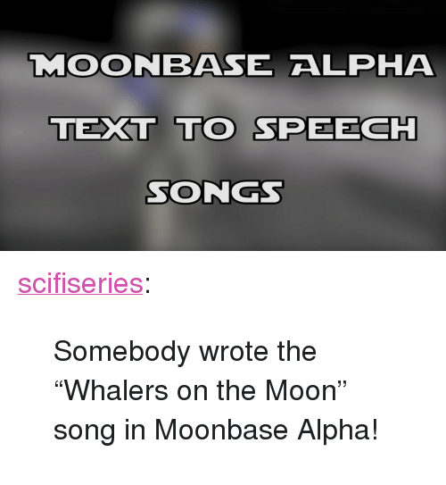 MOONBASE ALPHA TEXT TO SPEECH SONGS <p><a Href
