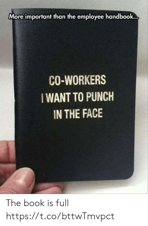 More Important Than the Employee Handbook CO-WORKERS IWANT