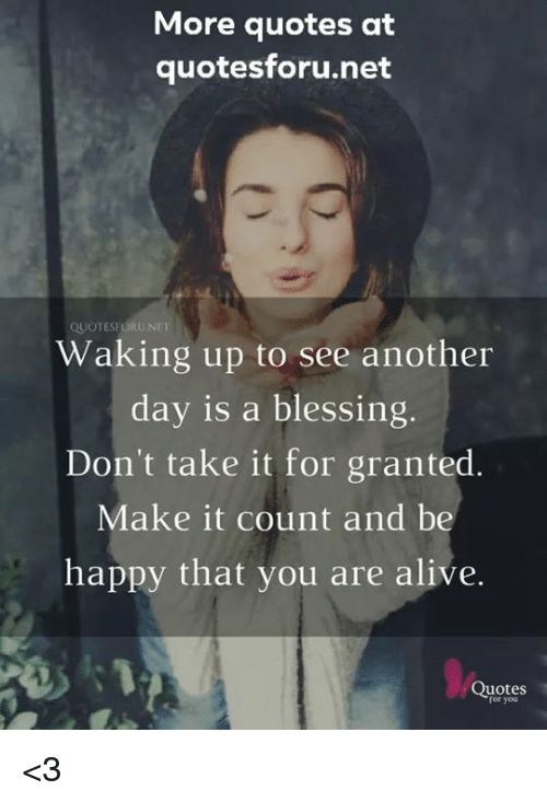 More Quotes At Quotesforunet Quotesforunet Waking Up To See Another