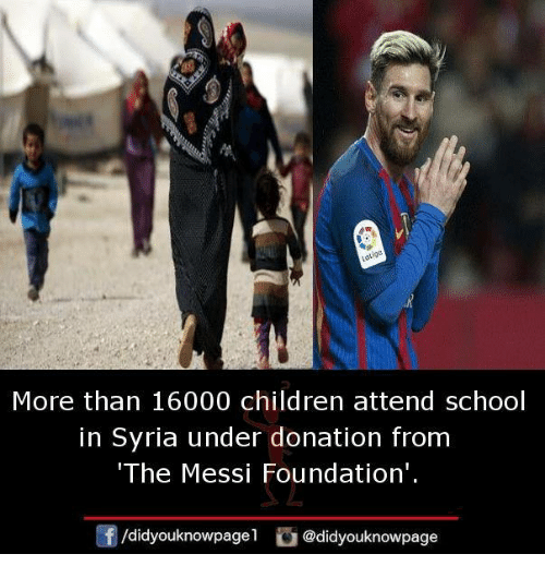 Children, Memes, and School: More than 16000 children attend school  in Syria under donation from  The Messi Foundation'.  /d.dyouknowpagel。@didyouknowpage