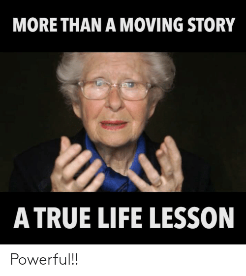 Life, Memes, and True: MORE THAN A MOVING STORY  A TRUE LIFE LESSON Powerful!!