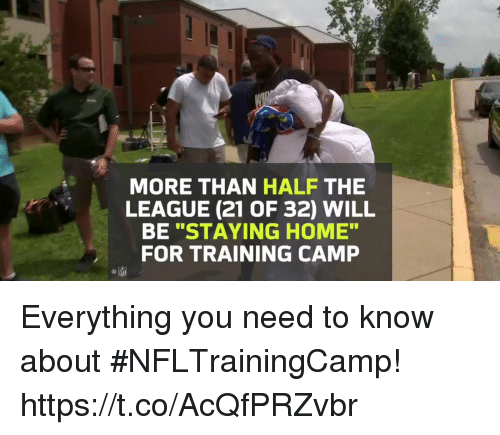 "Memes, Home, and The League: MORE THAN HALF THE  LEAGUE (21 OF 32) WILL  BE ""STAYING HOME""  FOR TRAINING CAMP Everything you need to know about #NFLTrainingCamp! https://t.co/AcQfPRZvbr"