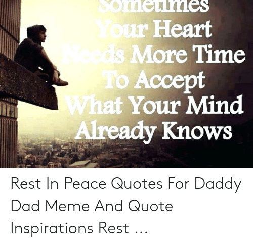 More Time O Acce at Your Mind Already Knows Rest in Peace ...