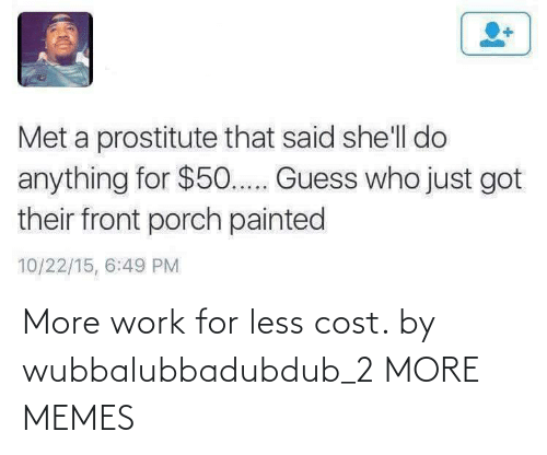 Dank, Memes, and Target: More work for less cost. by wubbalubbadubdub_2 MORE MEMES