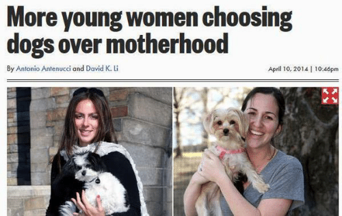 Dogs, Women, and April: More young women choosing  dogs over motherhood  By Antonio Antenucci and David K. L  April 10, 2014 | 10:46pm