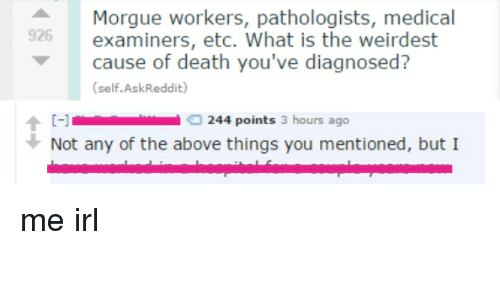 Morgue Workers Pathologists Medical 926 Examiners Etc What Is the