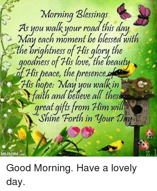 Morning Blessings As You Walk Your Road This Aay May Each Moment He