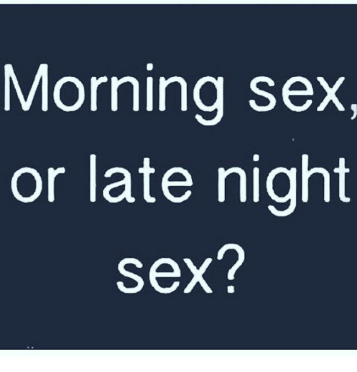Sex in morning or night