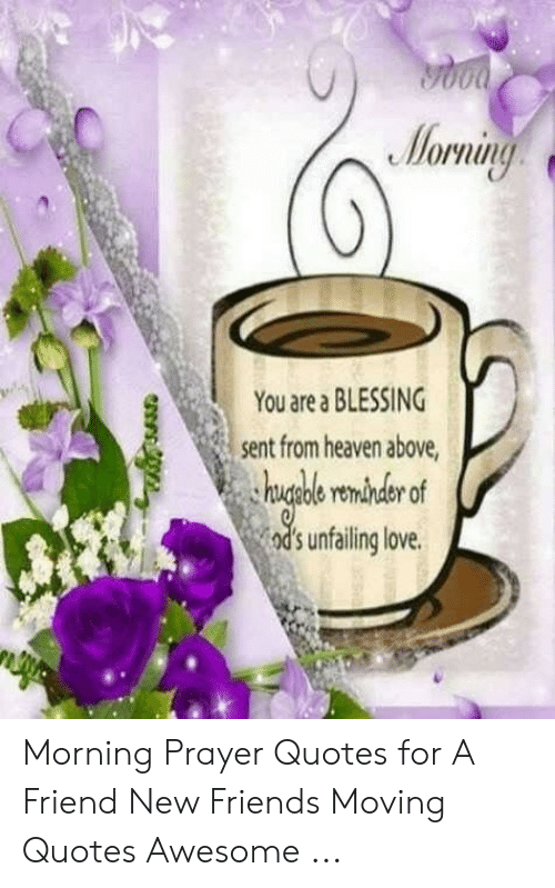 Morning You Are BLESSING Sent From Heaven Above Hugde