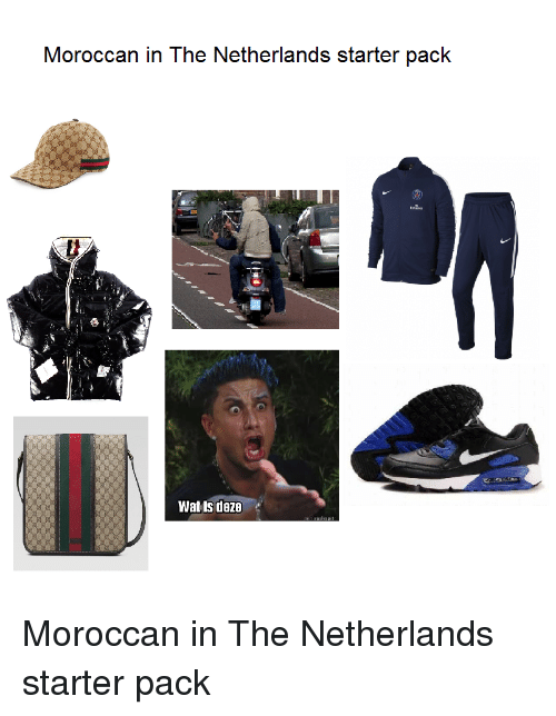 Starter Packs, Wat, and Netherlands: Moroccan in The Netherlands starter pack  Wat is deze Moroccan in The Netherlands starter pack