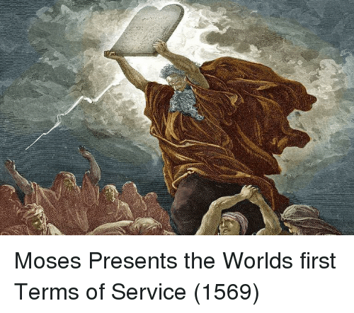 Moses, First, and Service: Moses Presents the Worlds first Terms of Service (1569)