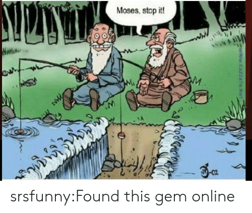Tumblr, Blog, and Moses: Moses, stop it! srsfunny:Found this gem online