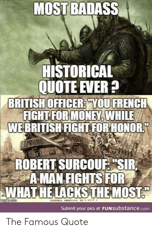 MOST BADASS HISTORICAL QUOTE EVER? BRITISH OFFICER? YOU ...