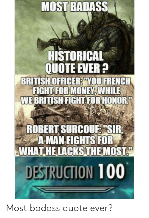MOST BADASS HISTORICAL QUOTE EVER? İTISH OFFICERS YOU FRENCH ...