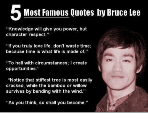 Most Famous Quotes By Bruce Lee Knowledge Will Give You Power But Classy Most Famous Quotes