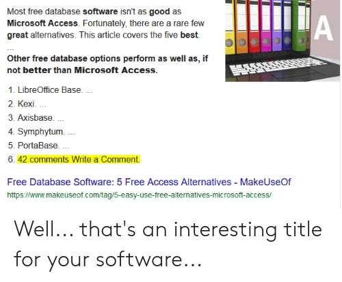 Most Free Database Software Isn't as Good as Microsoft