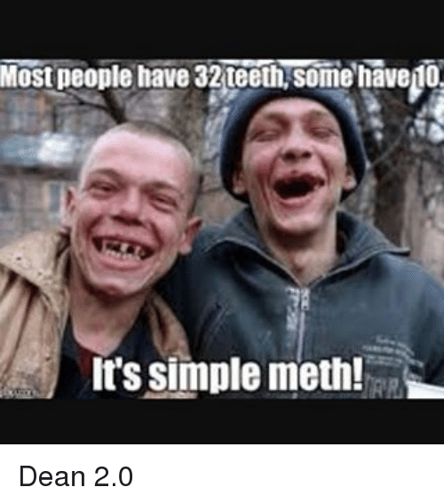 Memes, 🤖, and Simple: Most people have 32 teeth some havepo  It's simple meth! Ri Dean 2.0