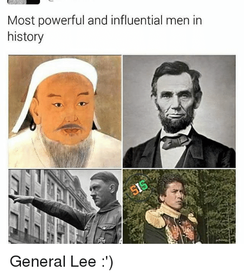 most powerful and influential men in history general lee 18267689 ✅ 25 best memes about general lee general lee memes
