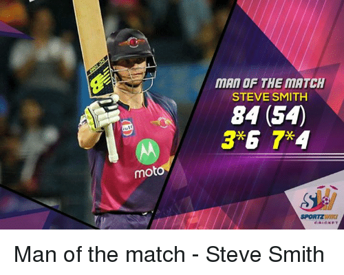 Memes, Steve Smith, and Match: mot  MAN OF THE MATCH  STEVE SMITH  84 (SA)  3x6 7x4  SPORTZ Man of the match - Steve Smith