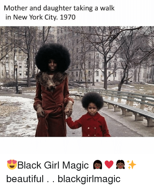 Beautiful, Memes, and New York: Mother and daughter taking a walk  in New York City. 1970 😍Black Girl Magic 👩🏿♥️👧🏿✨ beautiful . . blackgirlmagic