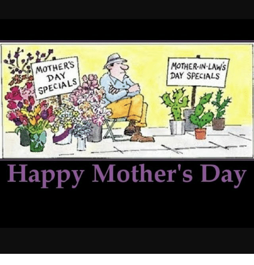 Mother In Laws Dan Day Specials Happy Mothers Day Meme On Meme