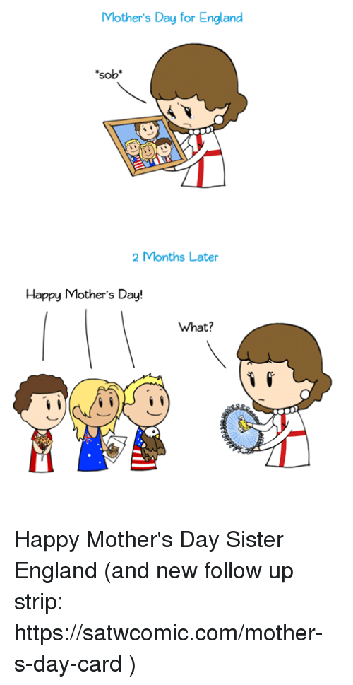 Mothers Day For England So 2 Months Later Happy Mothers Day What