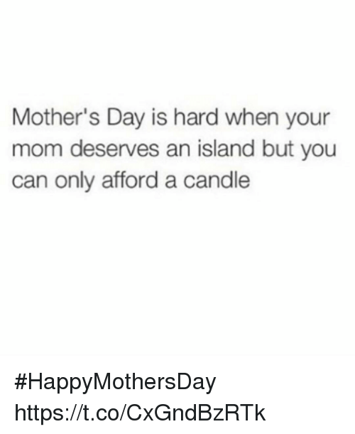 Mother's Day Is Hard When Your Mom Deserves an Island but
