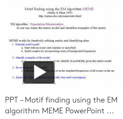 Motif Finding Using the EM Algorithm MEME Bailey & Elkan