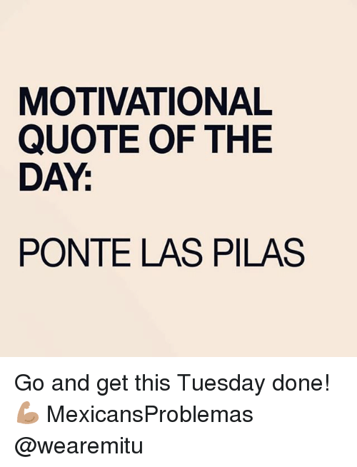 MOTIVATIONAL QUOTE OF THE DAY PONTE LAS PILAS Go And Get This Simple Motivational Quote Of The Day