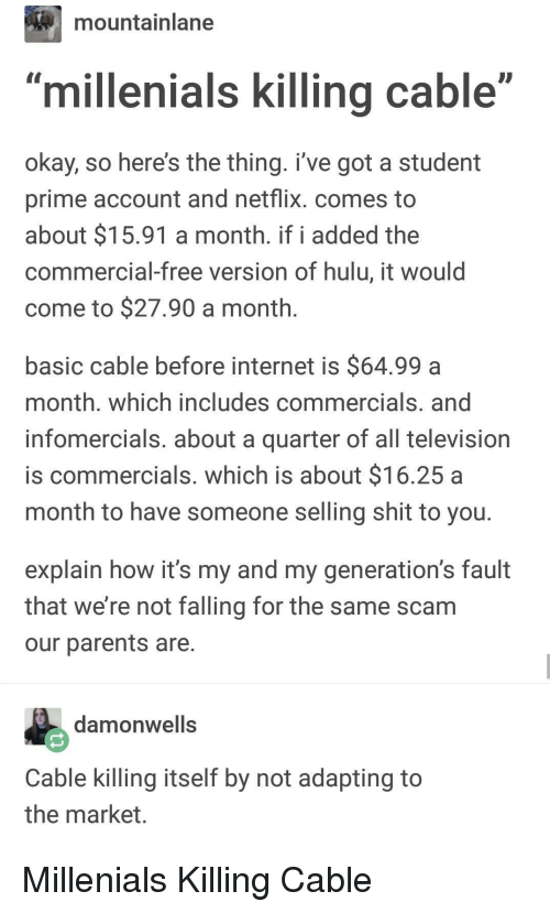 Mountainlane Millenials Killing Cable Okay So Here's the
