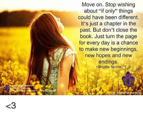 Move On Stop Wishing About If Only Things Could Have Been Different