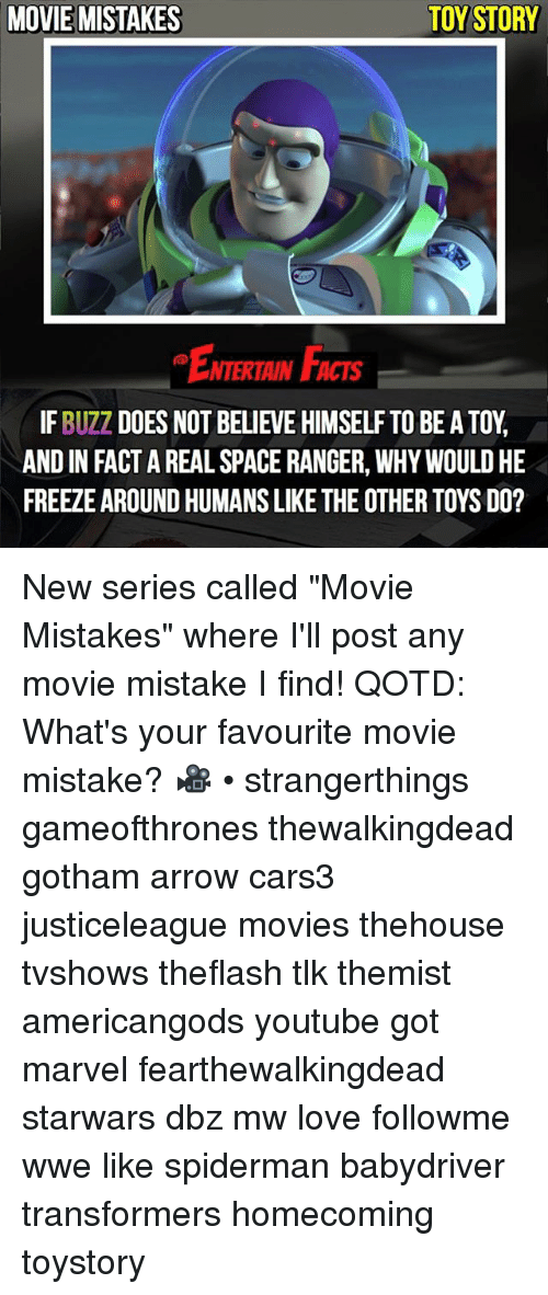 """Facts, Love, and Memes: MOVIE MISTAKES  TOY STORY  ENTERTAIN FACTS  IF BUZZ DOES NOT BELIEVE HIMSELF TO BE A TOY  AND IN FACT A REAL SPACE RANGER, WHY WOULD HE  FREEZE AROUND HUMANS LIKE THE OTHER TOYS DO? New series called """"Movie Mistakes"""" where I'll post any movie mistake I find! QOTD: What's your favourite movie mistake? 🎥 • strangerthings gameofthrones thewalkingdead gotham arrow cars3 justiceleague movies thehouse tvshows theflash tlk themist americangods youtube got marvel fearthewalkingdead starwars dbz mw love followme wwe like spiderman babydriver transformers homecoming toystory"""
