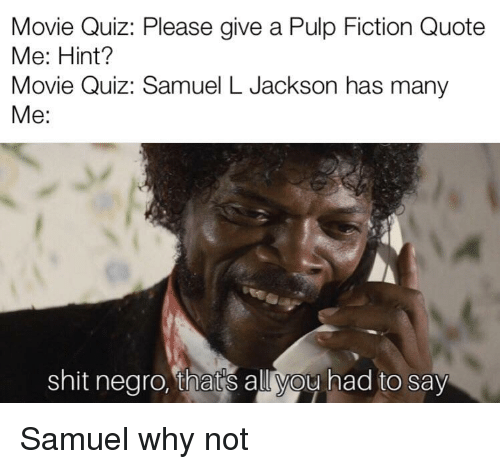 Movie Quiz Please Give a Pulp Fiction Quote Me Hint? Movie ...