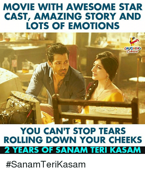 Movie, Star, and Amazing: MOVIE WITH AWESOME STAR  CAST, AMAZING STORY AND  LOTS OF EMOTIONS  LAUGHING  YOU CAN'T STOP TEARS  ROLLING DOWN YOUR CHEEKS  2 YEARS OF SANAM TERI KASAM #SanamTeriKasam