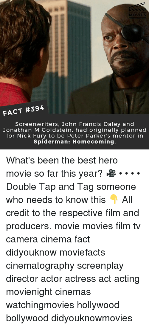 Memes, Movies, and Best: MOVIES  FACT #394  Screenwriters, John Francis Daley and  Jonathan M Goldstein, had originally planned  for Nick Fury to be Peter Parker's mentor in  Spiderman: Homecoming What's been the best hero movie so far this year? 🎥 • • • • Double Tap and Tag someone who needs to know this 👇 All credit to the respective film and producers. movie movies film tv camera cinema fact didyouknow moviefacts cinematography screenplay director actor actress act acting movienight cinemas watchingmovies hollywood bollywood didyouknowmovies