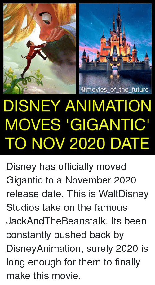 of the future disney animation moves gigantic to nov 2020 date