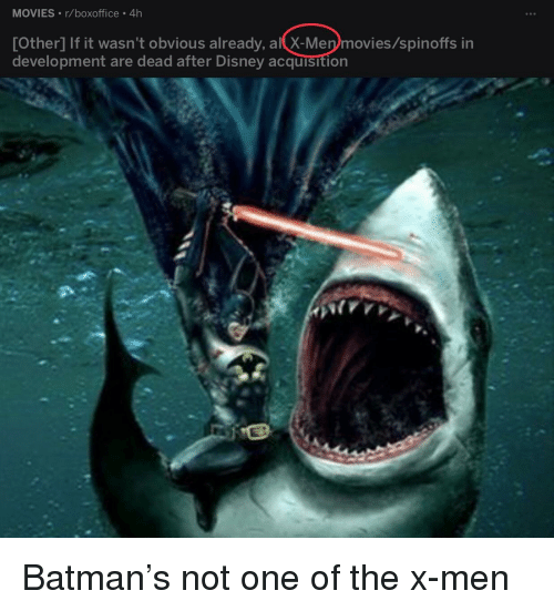 Batman, Disney, and Facepalm: MOVIES r/boxoffice . 4h  [Other] If it wasn't obvious already, all X-Men)movies/spinoffs in  development are dead after Disney acquisition