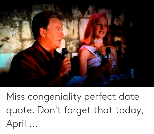 MOVIES WE MISS CONGENIAT Miss Congeniality Perfect Date ...