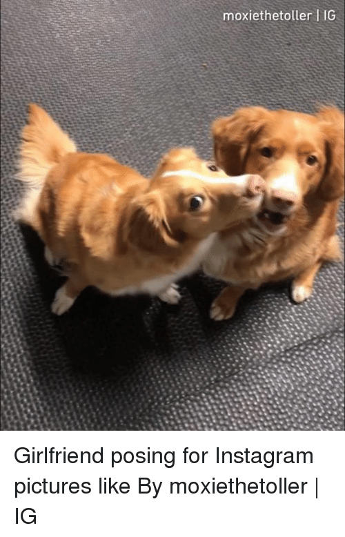 Dank, Instagram, and Pictures: moxiethetoller 1G Girlfriend posing for Instagram pictures like  By moxiethetoller | IG