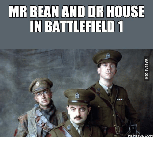 Mr. Bean, Dr House, and Bean: MR BEAN AND DR HOUSE  IN BATTLEFIELD 1  MEMEFUL COM