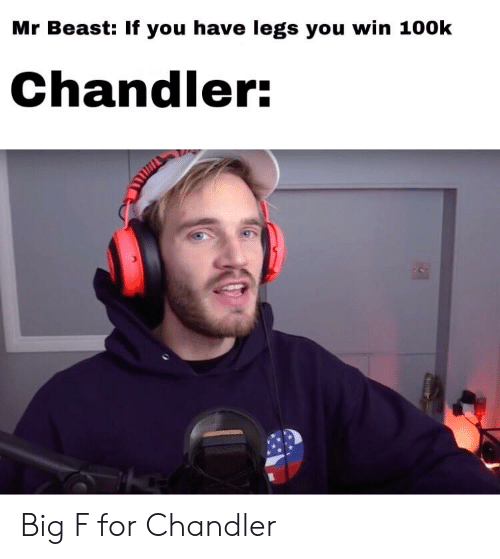Mr Beast if You Have Legs You Win 100k Chandler Big F for