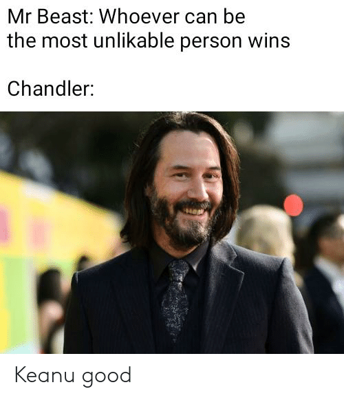 Mr Beast Whoever Can Be the Most Unlikable Person Wins Chandler