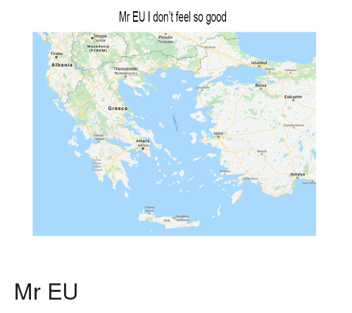 Good, Greece, and Istanbul: Mr EUI don't feel so good  Skopie  Plovdiv  Ckonje  Macedonia  (FYROM)  Tirana  Istanbul  Albania  Thessaloniki  GebzeSakarya  Bursa  Eski  Greece  Izmir  Patras  atpo  Athens  ABnva  Denizli  Side Beles  Chania  Xavid  Kriti Hp
