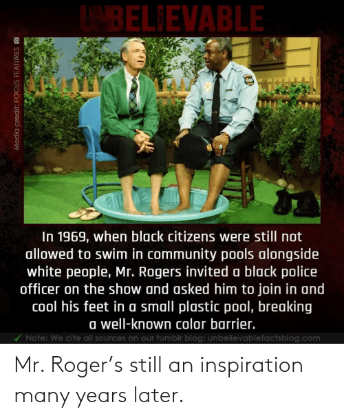Roger, Inspiration, and Still: Mr. Roger's still an inspiration many years later.