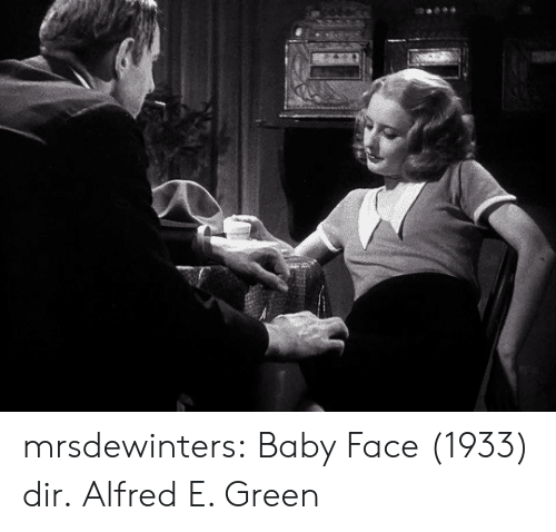 Tumblr, Blog, and Baby: mrsdewinters:  Baby Face (1933) dir.Alfred E. Green