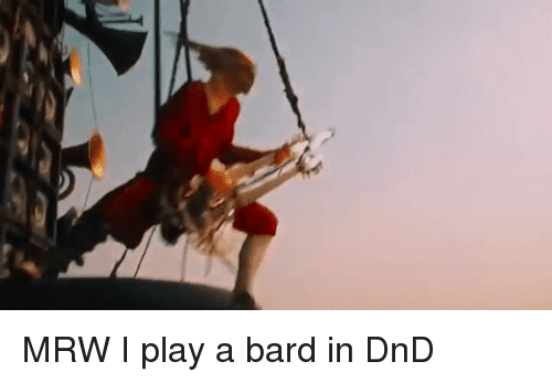 MRW I Play a Bard in DnD | MRW Meme on ME ME