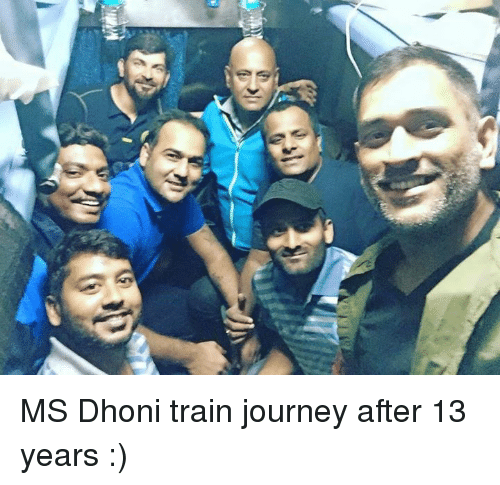 Journey, Memes, and Train: MS Dhoni train journey after 13 years :)