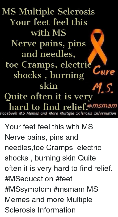 MS Multiple Sclerosis Your Feet Feel This With MS Nerve Pains Pins