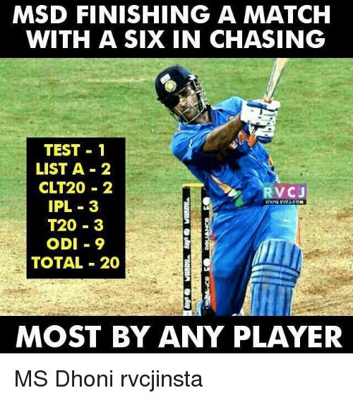 Memes, 🤖, and Ipl: MSD FINISHING A MATCH  WITH A SIX IN CHASING  TEST 1  LIST A 2  CLT20 2  IPL 3  T20 3  ODI 9  TOTAL 20  MOST BY ANY PLAYER MS Dhoni rvcjinsta