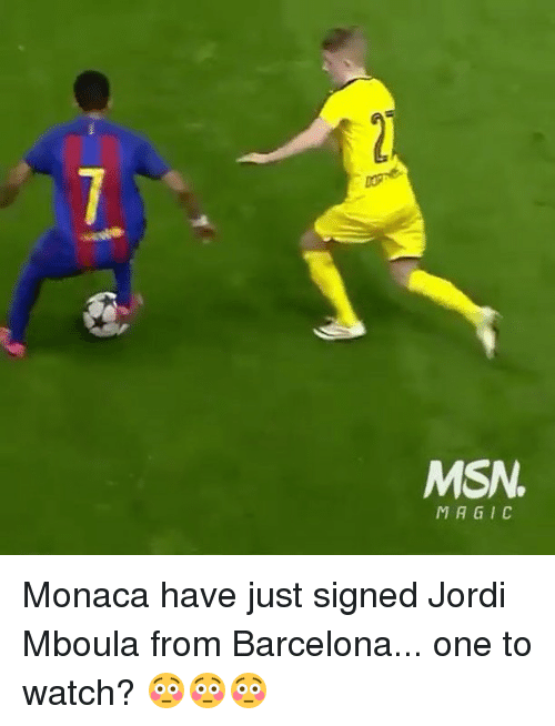 Barcelona, Memes, and Magic: MSN,  MAGIC Monaca have just signed Jordi Mboula from Barcelona... one to watch? 😳😳😳